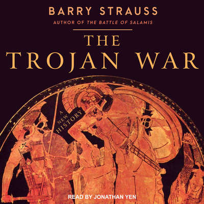 The Trojan War: A New History Audiobook, by Barry Strauss