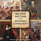 Seven Myths of the Spanish Conquest Audiobook, by Matthew Restall
