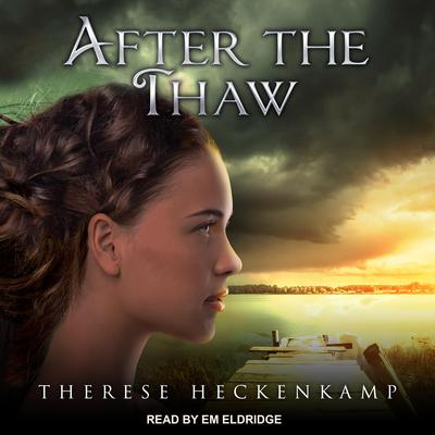 After the Thaw Audiobook, by Therese Heckenkamp