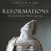 Reformations: The Early Modern World, 1450-1650 Audiobook, by Carlos M. N. Eire