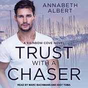 Trust with a Chaser Audiobook, by Annabeth Albert