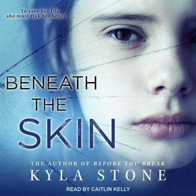 Beneath the Skin Audiobook, by Kyla Stone
