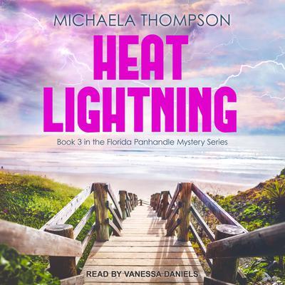 Heat Lightning Audiobook, by Michaela Thompson