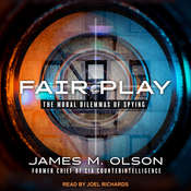 Fair Play: The Moral Dilemmas of Spying Audiobook, by James M. Olson