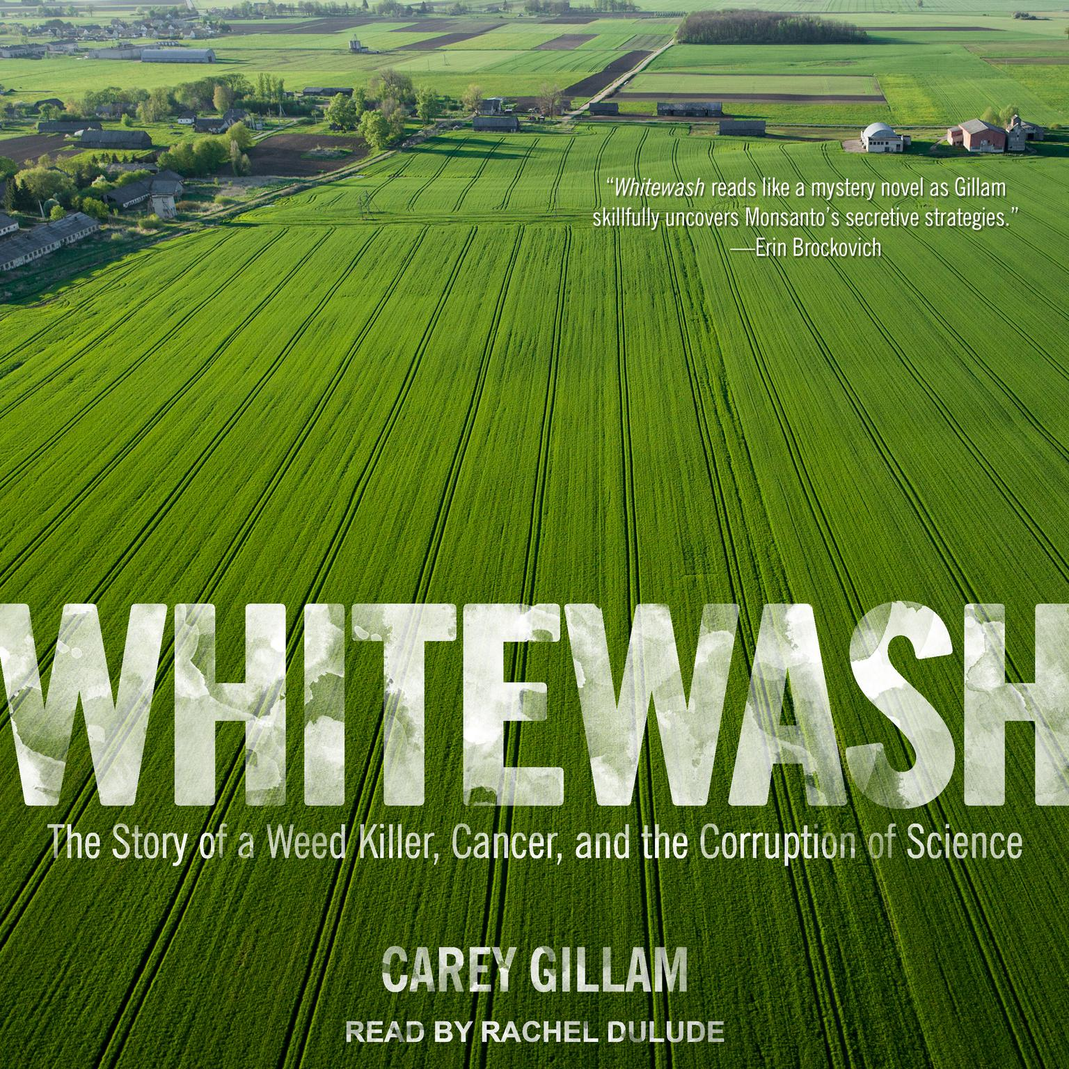 Printable Whitewash: The Story of a Weed Killer, Cancer, and the Corruption of Science Audiobook Cover Art