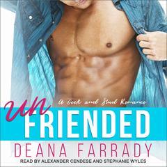 Unfriended: A Geek and Stud Romance Audiobook, by Deana Farrady