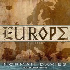 Europe: A History Audiobook, by Norman Davies