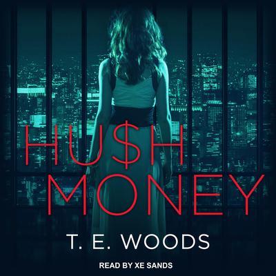Hush Money Audiobook, by T. E. Woods