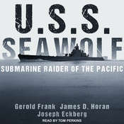 U.S.S. Seawolf: Submarine Raider of the Pacific Audiobook, by Gerold Frank, James D. Horan, Joseph Eckberg