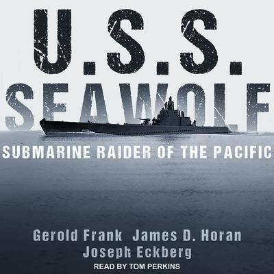 U.S.S. Seawolf: Submarine Raider of the Pacific Audiobook, by Gerold Frank