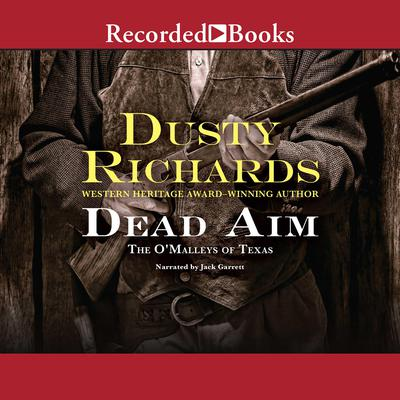 The OMalleys of Texas: Dead Aim Audiobook, by Dusty Richards