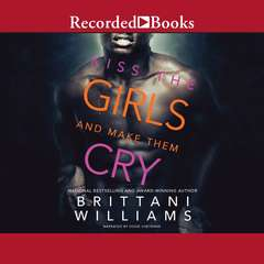 Kiss the Girls and Make Them Cry Audiobook, by Brittani Williams