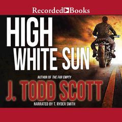 High White Sun Audiobook, by J. Todd Scott