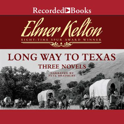 Long Way to Texas: Three Novels Audiobook, by Dale L Walker