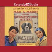 Max and Maddy and the Chocolate Money Mystery Audiobook, by Alexander McCall Smith