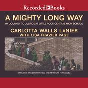 A Mighty Long Way: My Journey to Justice at Little Rock Central High School Audiobook, by Carlotta Walls Lanier, Bill Clinton, Lisa Frazier Page