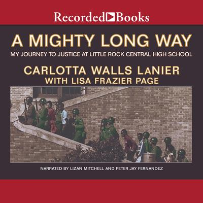 A Mighty Long Way: My Journey to Justice at Little Rock Central High School Audiobook, by Carlotta Walls Lanier