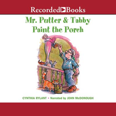 Mr. Putter and Tabby Paint the Porch Audiobook, by Cynthia Rylant