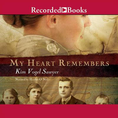 My Heart Remembers Audiobook, by Kim Vogel Sawyer