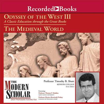 Odyssey of the West III: A Classic Education through the Great Books: The Medieval World Audiobook, by Timothy B. Shutt