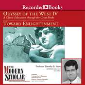 Odyssey of the West IV: A Classic Education through the Great Books: Towards Enlightenment Audiobook, by Timothy B. Shutt