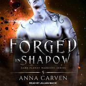 Forged in Shadow Audiobook, by Anna Carven