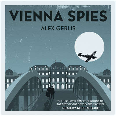 Vienna Spies Audiobook, by Alex Gerlis