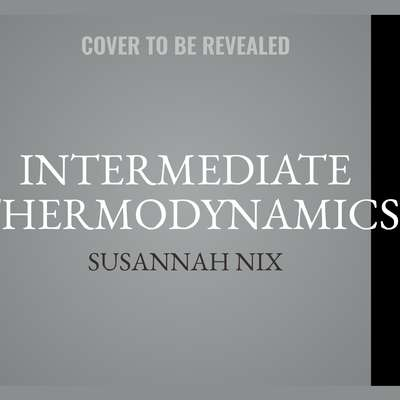 Intermediate Thermodynamics: A Romantic Comedy Audiobook, by Susannah Nix