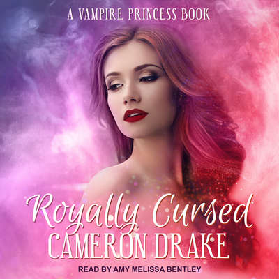 Royally Cursed Audiobook, by Cameron Drake