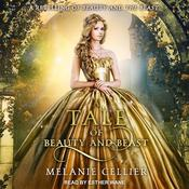 A Tale of Beauty and Beast Audiobook, by Melanie Cellier