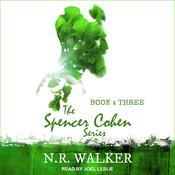 Spencer Cohen Series, Book Three  Audiobook, by N.R. Walker