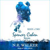 Spencer Cohen Series, Book Two  Audiobook, by N.R. Walker