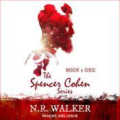 Spencer Cohen Series, Book One  Audiobook, by N.R. Walker