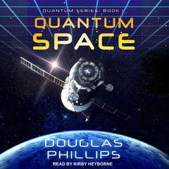 Quantum Space Audiobook, by Douglas Phillips