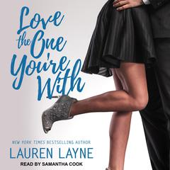 Love the One You're With Audiobook, by Lauren Layne