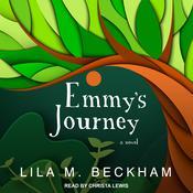 Emmys Journey: A Novel Audiobook, by Lila M. Beckham
