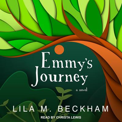 Emmys Journey: A Novel Audiobook, by Lila M. Beckham
