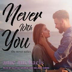 Never With You Audiobook, by Anie Michaels