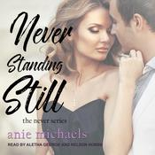 Never Standing Still Audiobook, by Anie Michaels