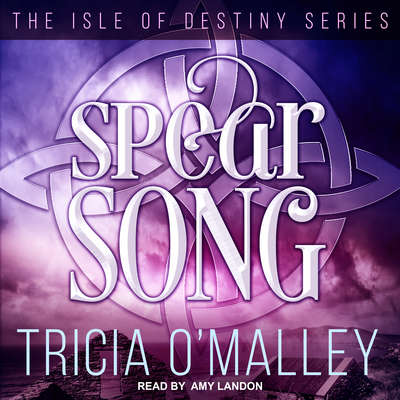 Spear Song Audiobook, by Tricia O'Malley