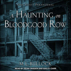 A Haunting on Bloodgood Row Audiobook, by M. L. Bullock