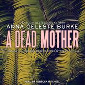 A Dead Mother Audiobook, by Anna Celeste Burke