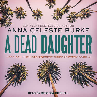 A Dead Daughter Audiobook, by Anna Celeste Burke