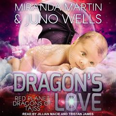 Dragons Love Audiobook, by Juno Wells, Miranda Martin