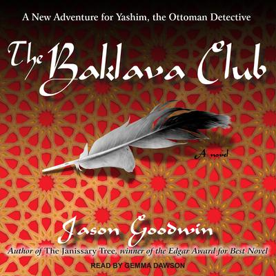 The Baklava Club Audiobook, by Jason Goodwin