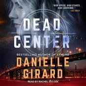 Dead Center Audiobook, by Danielle Girard