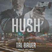 Hush Audiobook, by Tal Bauer