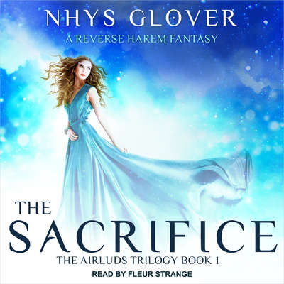 The Sacrifice: A Reverse Harem Fantasy Audiobook, by Nhys Glover