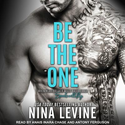 Be the One: An Alpha Bad Boy Novel Audiobook, by Nina Levine