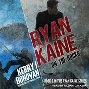 Ryan Kaine: On the Rocks Audiobook, by Kerry J. Donovan